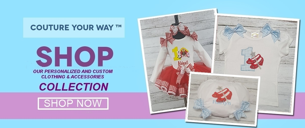 Couture Your Way - Customize and Personalize YOUR Children's Clothing & Accessories